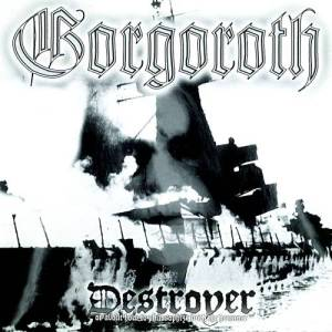 Gorgoroth's Destroyer.