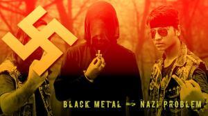 "Black Metal's ""Nazi Problem"". Uh oh."